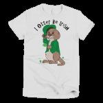 I Otter Be Irish Women's T-Shirt