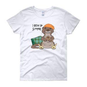I Otter Be Sleeping Women's T-shirt