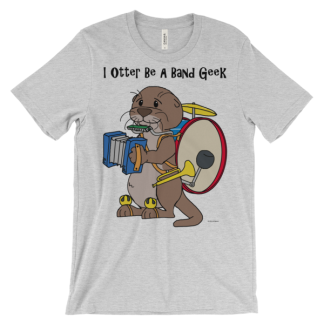 I Otter Be a Band Geek Heather T-shirt