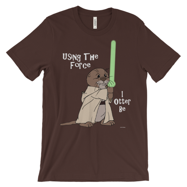 I Otter Be Using the Force Brown T-shirt