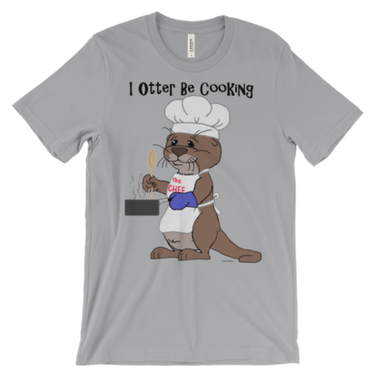 I Otter Be Cooking Silver T-shirt