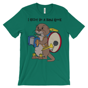 I Otter Be a Band Geek Kelly T-shirt