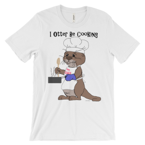 I Otter Be Cooking White T-shirt