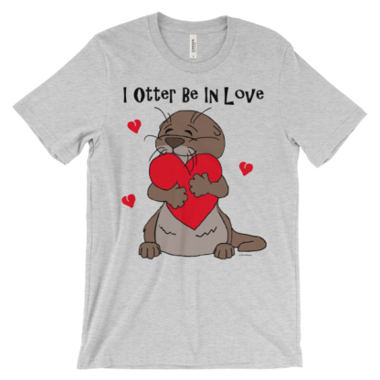 I Otter Be In Love Heather T-shirt