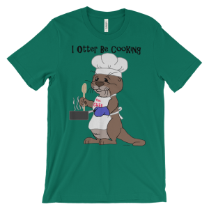 I Otter Be Cooking Kelly T-shirt