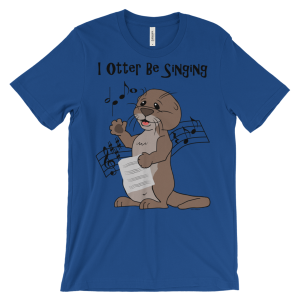 I Otter Be Singing Royal T-shirt