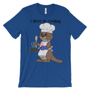 I Otter Be Cooking Royal T-shirt