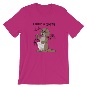 I Otter Be Singing Berry T-shirt
