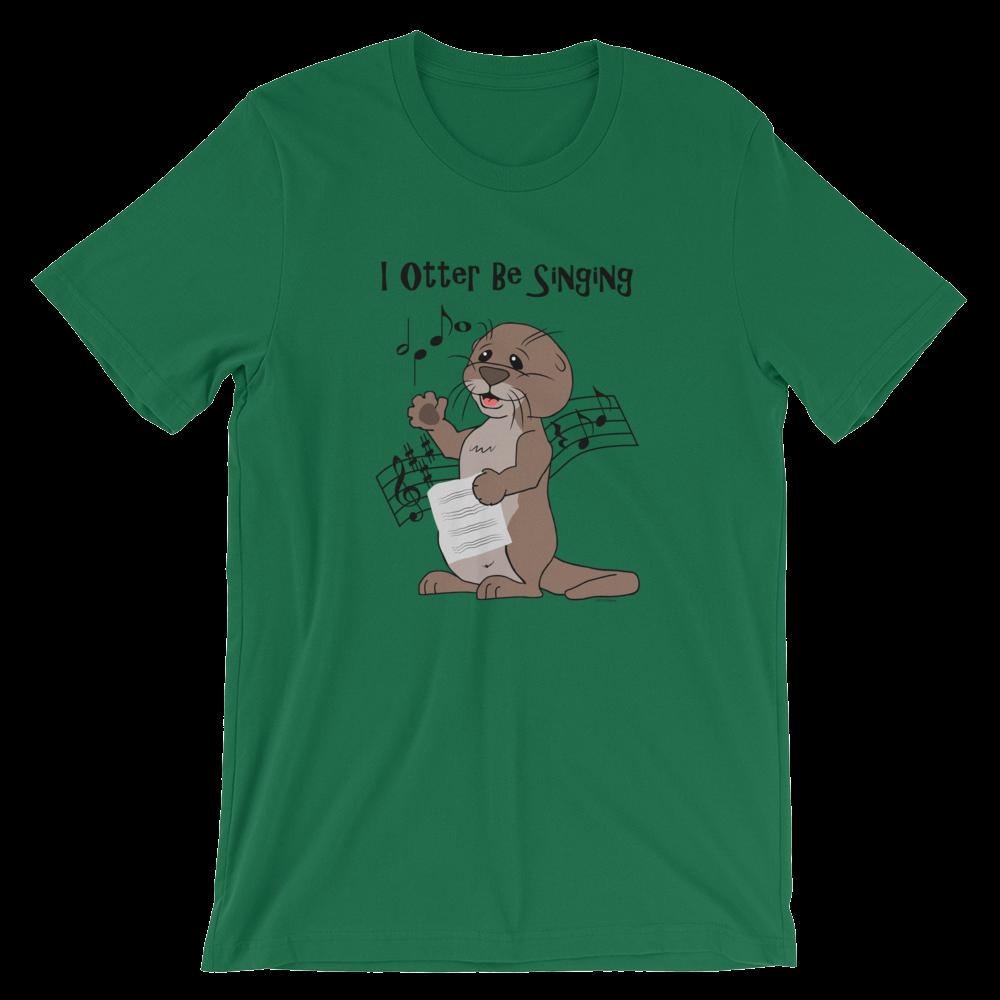 I Otter Be Singing Kelly T-shirt